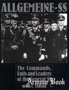 Allgemeine-SS: The Commands, Units and Leaders of the General SS [Schiffer Military History]