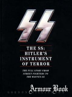 The SS: Hitler's Instrument of Terror [Sidgwick & Jackson]