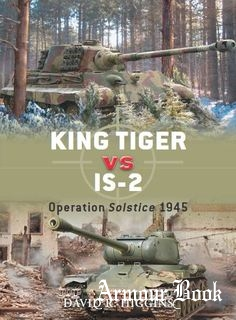 King Tiger vs IS-2.Operation Solstice 1945 [Osprey Duel 37]