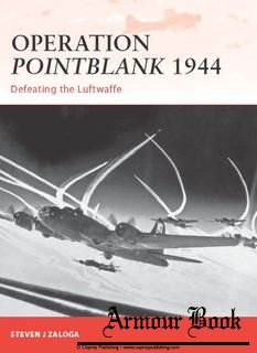 Operation Pointblank 1944: Defeating the Luftwaffe [Osprey Campaign 236]