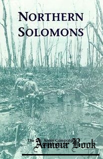 Northern Solomons 22 February 1943 - 21 November 1944 [The U.S. Army Campaigns of World War II]