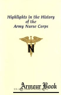 Highlights in the History of the Army Nurse Corps [Center of Military History United States Army]