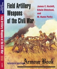 Field Artillery Weapons of the Civil War [University of Illinois Press]