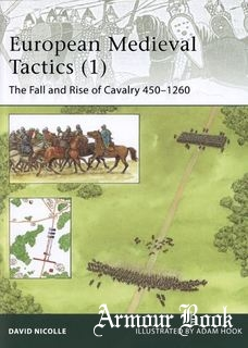 European Medieval Tactics (1).The Fall and Rise of Cavalry 450-1260 [Osprey Elite 185]