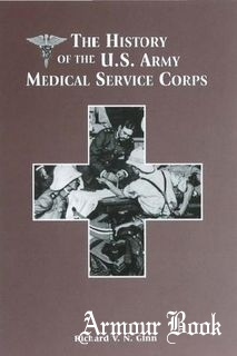 The History of the U.S. Army Medical Service Corps [Center of Military History United States Army]