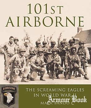 101st Airborne: the Screaming Eagles in World War II [Zenith Press]