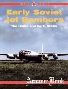 Early Soviet Jet Bombers: The 1940 and early 1950 [Red Star №17]
