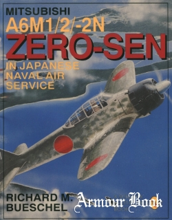 Mitsubishi A6M1/2/-2N Zero-Sen in Japanese Naval Air Service [Schiffer Military/Aviation History]