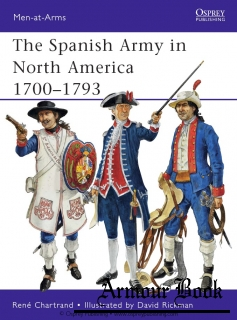 The Spanish Army in North America 1700–1793 [Osprey Men-at-Arms 475]