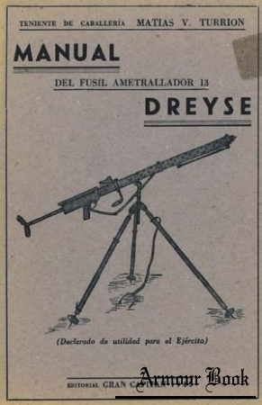 Manual del Fusil Ametrallador 13 Dreyse [Editorial Gran Capitan]