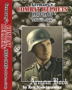 Germany's Combat Helmets 1933-1945: A Modern Study [R.James Bender Publishing]