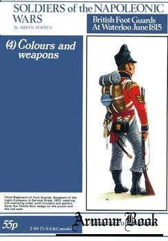 British Foot Guards at Waterloo June 1815 (4): Colours and Weapons [Soldiers of the Napoleonic Wars 4]