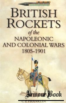 British Rockets of the Napoleonic and Colonial Wars 1805-1901 [Spellmount]