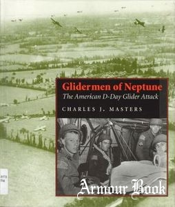 Glidermen of Neptune: The American D-Day Glider Attack [Southern Illinois University Press]