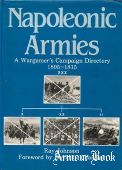 Napoleonic Armies: Wargamer's Campaign Directory, 1805-1815 [Arms and Armour Press]