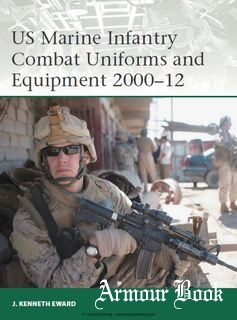 US Marine Infantry Combat Uniforms and Equipment 2000-2012 [Osprey Elite 190]