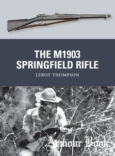 The M1903 Springfield Rifle [Osprey Weapon 23]