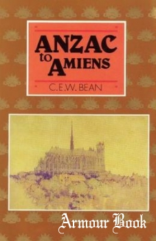 Anzac to Amiens [Australian War Memorial]
