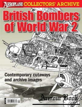 British Bombers of World War 2 [Aeroplane Collectors'  Archive]