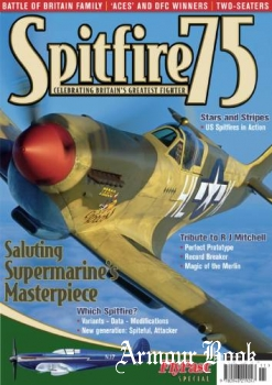 Spitfire 75: Celebrating Britain's Greatest Fighter [FlyPast Special]