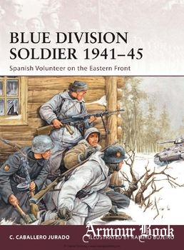 Blue Division Soldier 1941-1945: Spanish Volunteer on the Eastern Front [Osprey Warrior 142]