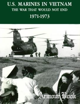 U.S. Marines In Vietnam: The War That Would Not End, 1971-1973 [US Marine Corps]