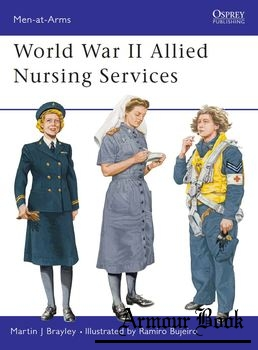 World War II Allied Nursing Services [Osprey Men-at-Arms 370]