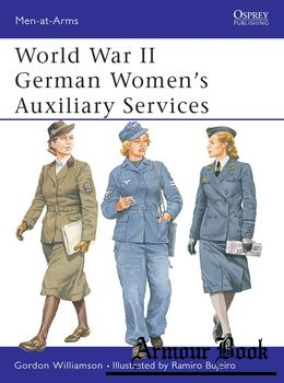 World War II German Women's Auxiliary Services [Osprey Men-at-Arms 393]