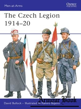 The Czech Legion 1914-1920 [Osprey Men-at-Arms 447]