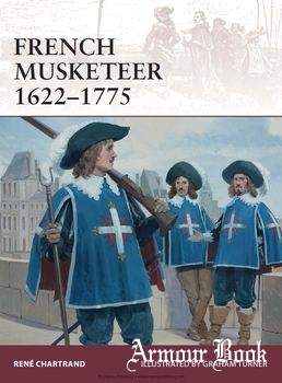 French Musketeer 1622-1775 [Osprey Warrior 168]