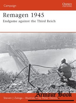 Remagen 1945: Endgame Against the Third Reich [Osprey Campaign 175]