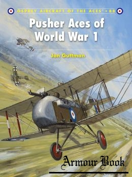Pusher Aces of World War I [Osprey Aircraft of the Aces 088]
