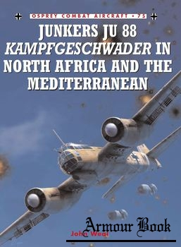 Junkers Ju 88 Kampfgeschwader in North Africa and the Mediterranean [Osprey Combat Aircraft 075]