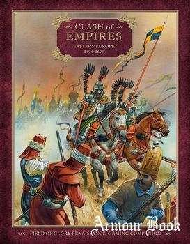 Clash of Empires: Eastern Europe 1494-1698 [Osprey Field of Glory Renaissance 03]