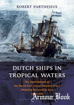 Dutch Ships in Tropical Waters [Amsterdam University Press]