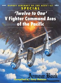 """Twelve to One"" V Fighter Command Aces of the Pacific [Osprey Aircraft of the Aces 061]"