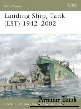 Landing Ship, Tank (LST) 1942-2002 [Osprey New Vanguard 115]