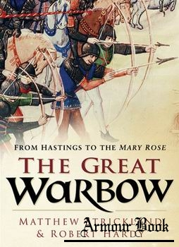 The Great Warbow: From Hastings to the Mary Rose [Sutton Publishing]