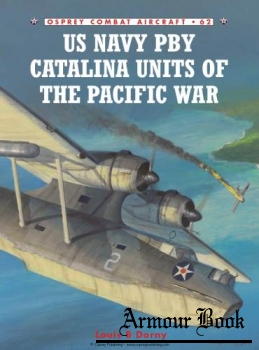 US Navy PBY Catalina Units of the Pacific War [Osprey Combat Aircraft 62]