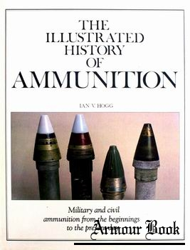The Illustrated History of Ammunition [Chartwell Books / Quatro Publishing]
