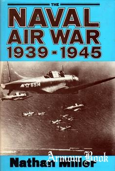 The Naval Air War 1939-1945 [The Nautical & Aviation Publishing Company of America]