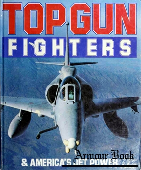 Top Gun Fighters and America's Jet Power [Publications international]