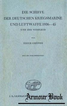 Die Schiffe der Deutschen Kriegsmarine und Luftwaffe 1939-45 und ihr Verbleib [J. F. Lehmanns Verlag]