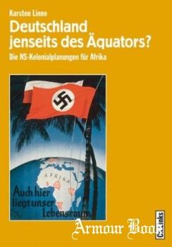 Deutschland jenseits des Aquators? Die NS-Kolonialplanungen fur Afrika [Christoph Links Verlag]