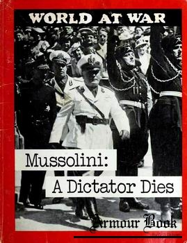 Mussolini: A Dictator Dies [World at War]