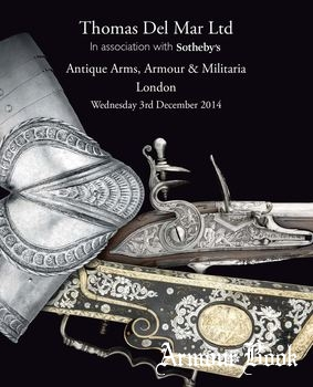 Antique Arms, Armour & Militaria [Thomas Del Mar №21]