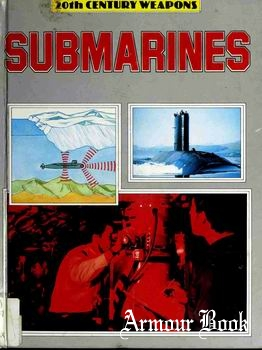 Submarines [20th Century Weapons]