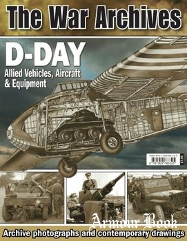 D-Day: Allied Vehicles, Aircraft & Equipment [The War Archives]