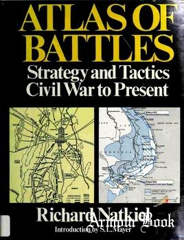 Atlas of Battles: Strategy and Tactics, Civil War to Present [The Military Press]