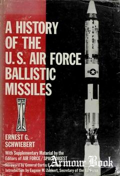 A History of the U.S. Air Force Ballistic Missiles [Frederick A. Praeger Publishers]